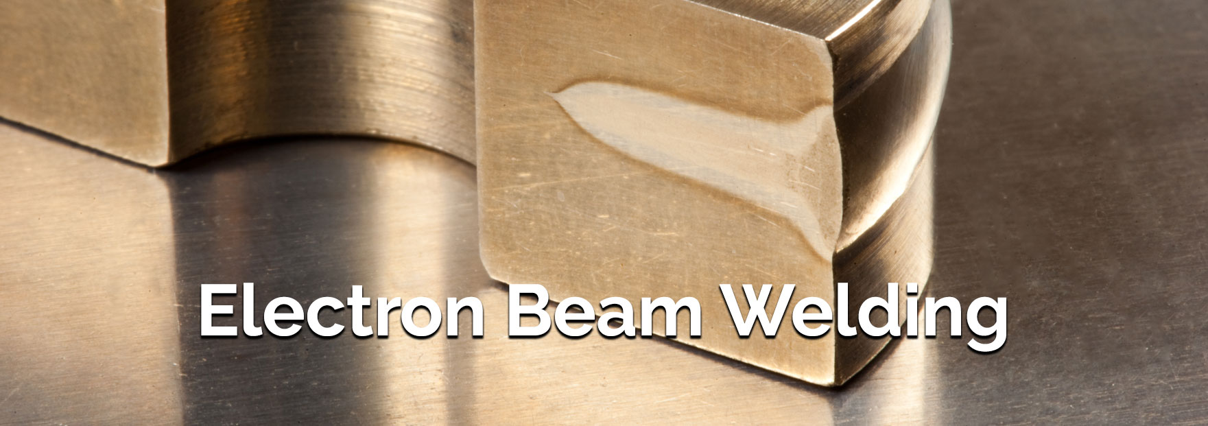 Electron Beam Welding in Houston